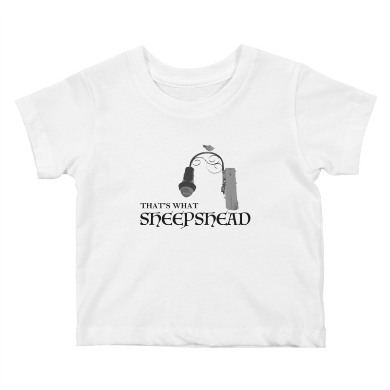 That's What Sheepshead Kids Baby T-Shirt by Not Bad Tees