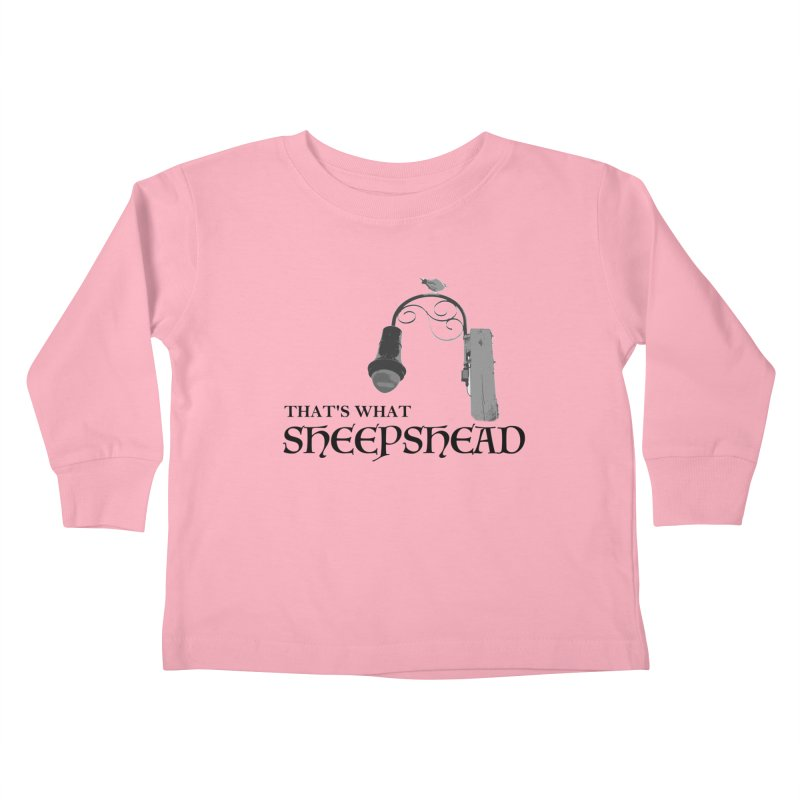 That's What Sheepshead Kids Toddler Longsleeve T-Shirt by NotBadTees's Artist Shop