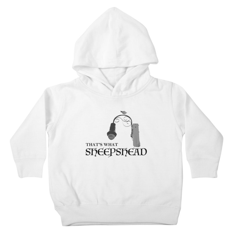 That's What Sheepshead Kids Toddler Pullover Hoody by Not Bad Tees