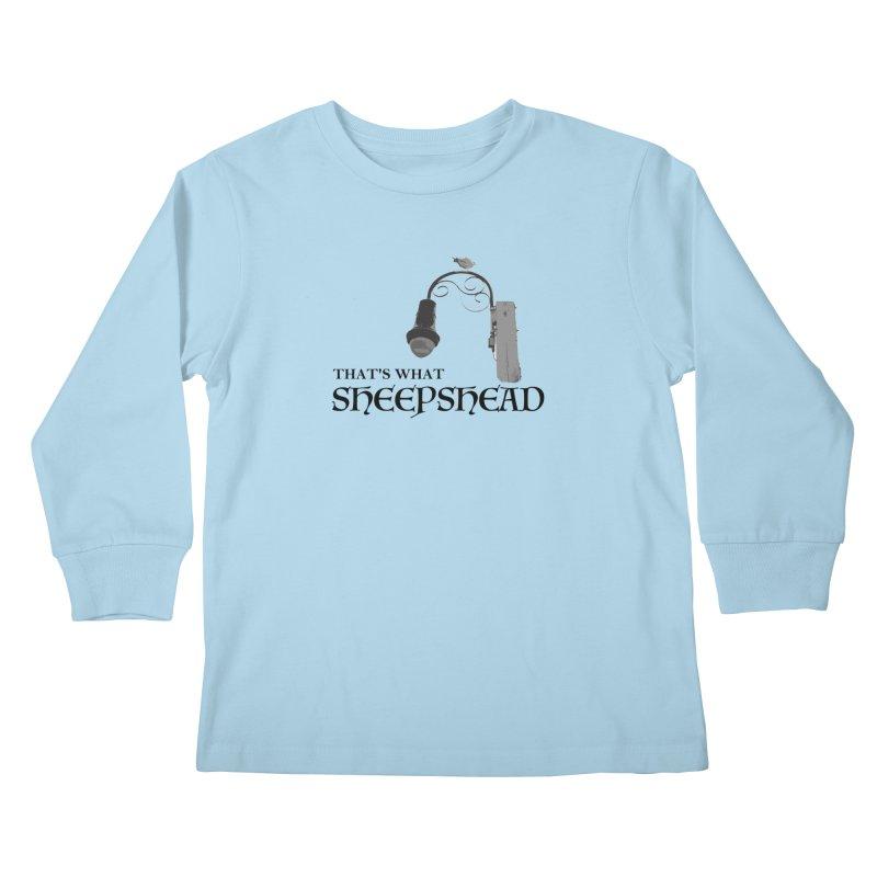 That's What Sheepshead Kids Longsleeve T-Shirt by Not Bad Tees