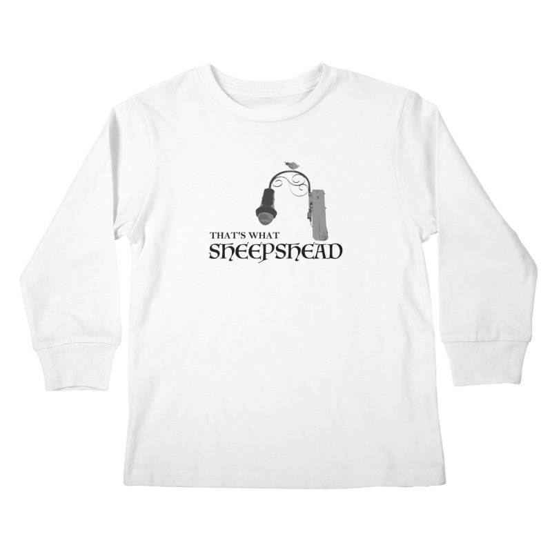 That's What Sheepshead Kids Longsleeve T-Shirt by Not Bad Tees