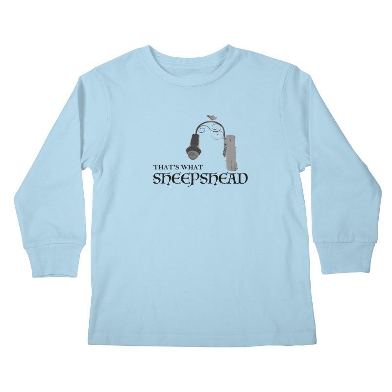 That's What Sheepshead Kids Longsleeve T-Shirt by NotBadTees's Artist Shop