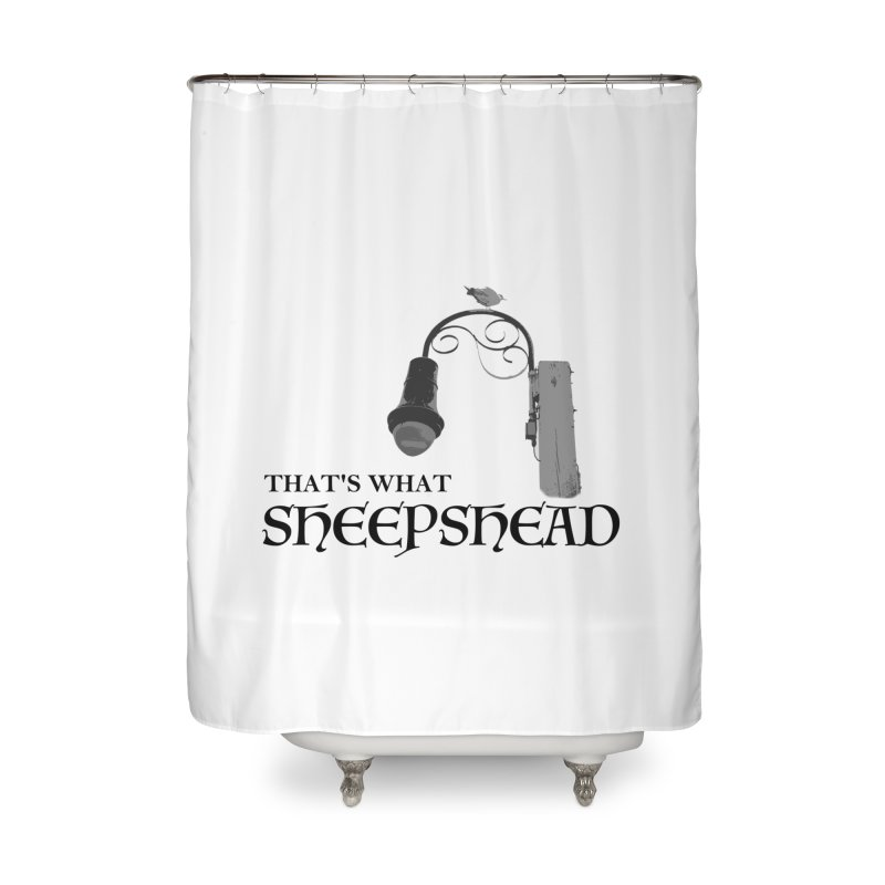 That's What Sheepshead Home Shower Curtain by Not Bad Tees