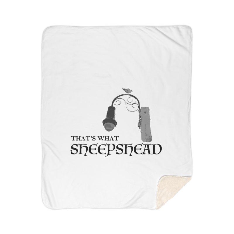 That's What Sheepshead Home Sherpa Blanket Blanket by Not Bad Tees