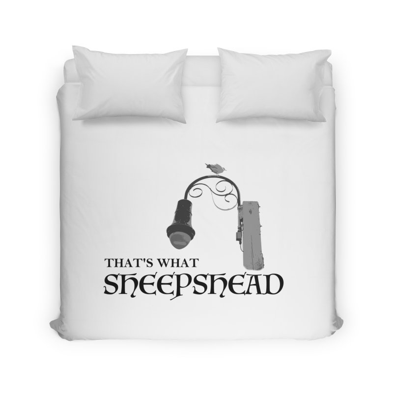That's What Sheepshead Home Duvet by Not Bad Tees