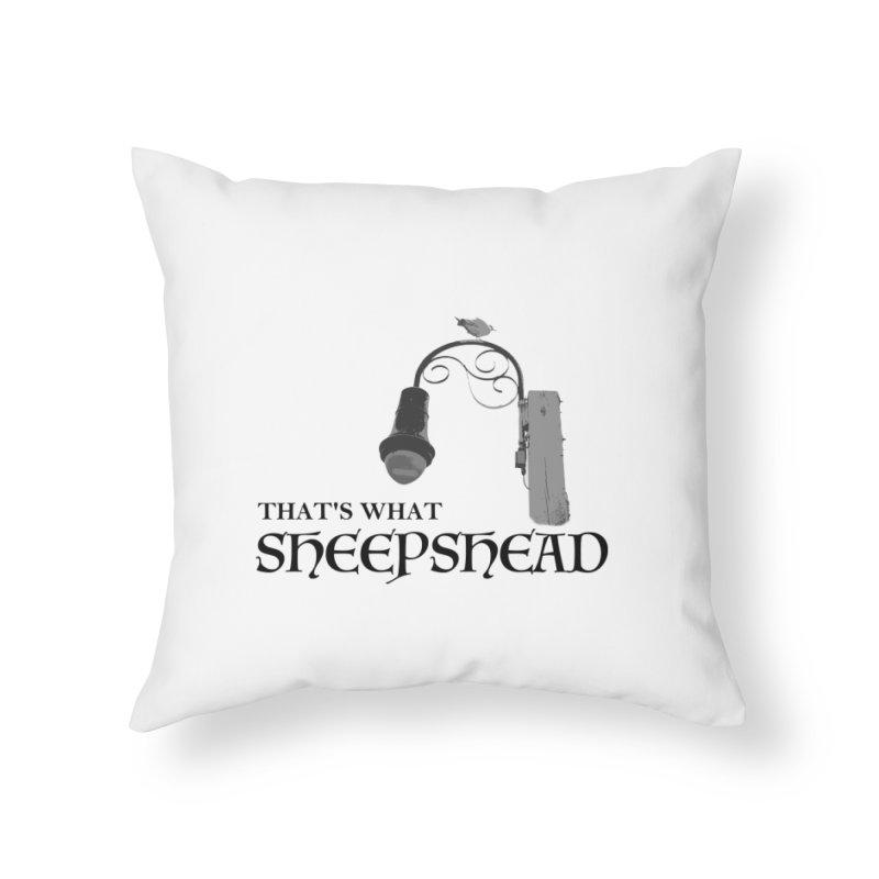 That's What Sheepshead Home Throw Pillow by Not Bad Tees
