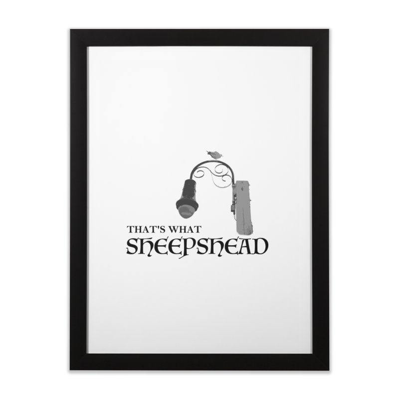 That's What Sheepshead Home Framed Fine Art Print by Not Bad Tees
