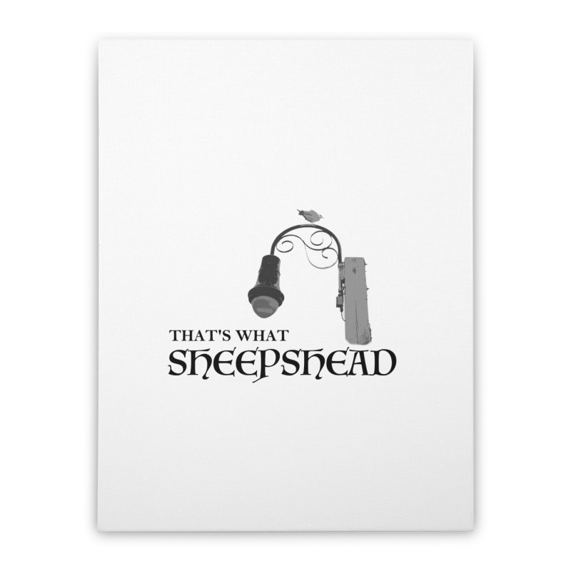 That's What Sheepshead Home Stretched Canvas by Not Bad Tees