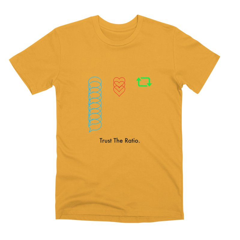 Trust The Ratio Men's Premium T-Shirt by Not Bad Tees