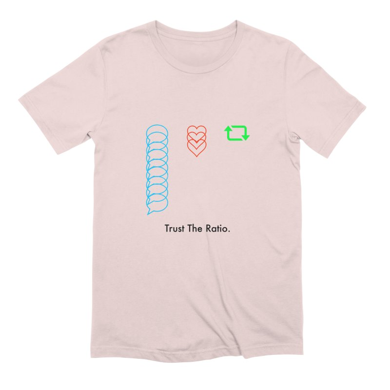 Trust The Ratio Men's Extra Soft T-Shirt by NotBadTees's Artist Shop