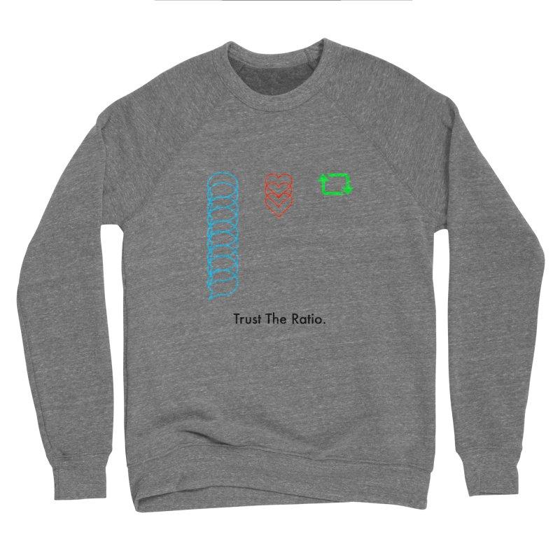 Trust The Ratio Men's Sponge Fleece Sweatshirt by Not Bad Tees