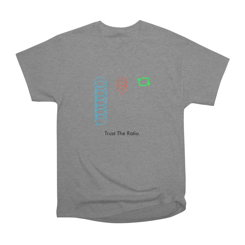 Trust The Ratio Men's Heavyweight T-Shirt by Not Bad Tees