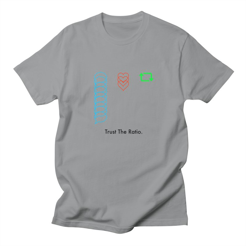 Trust The Ratio Women's Regular Unisex T-Shirt by Not Bad Tees