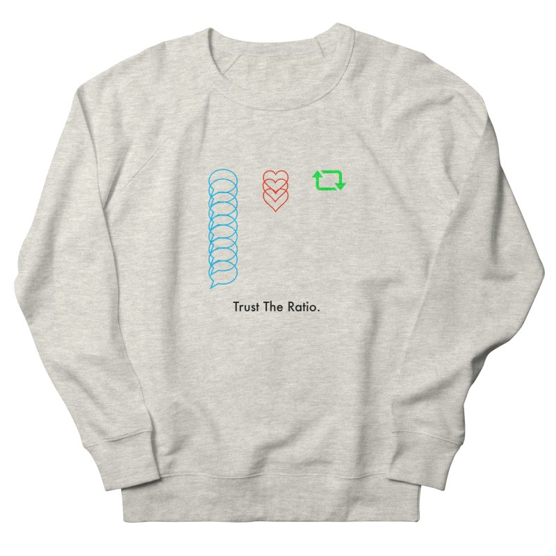 Trust The Ratio Women's French Terry Sweatshirt by Not Bad Tees
