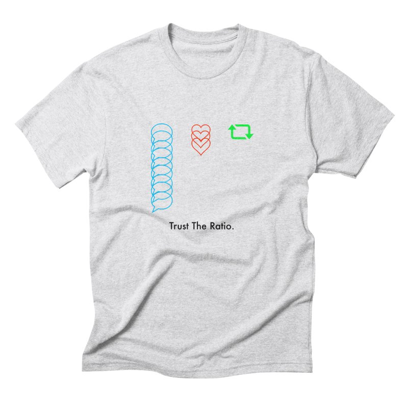 Trust The Ratio Men's Triblend T-Shirt by Not Bad Tees