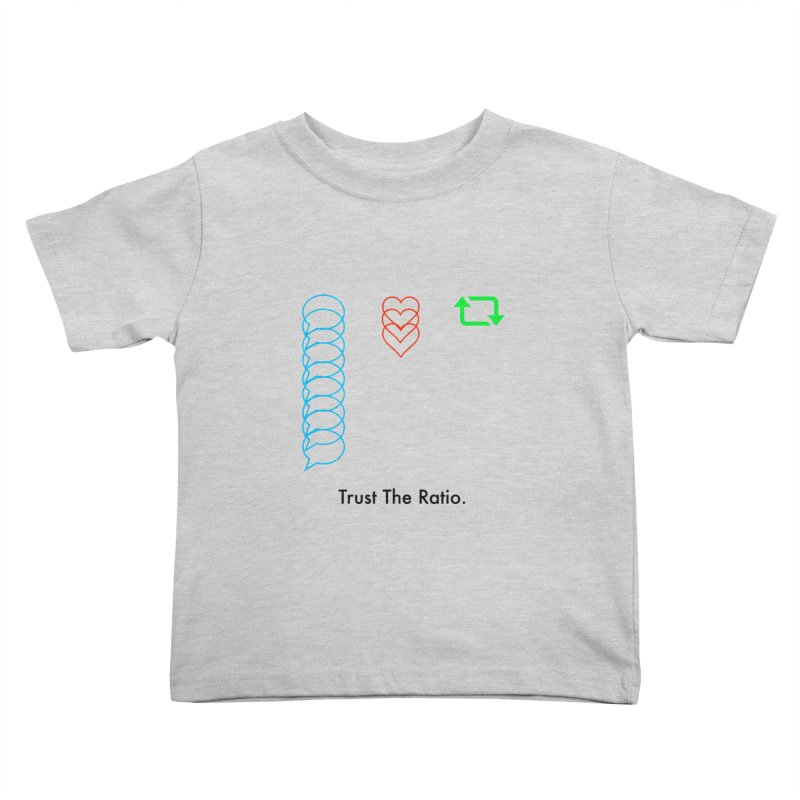 Trust The Ratio Kids Toddler T-Shirt by Not Bad Tees