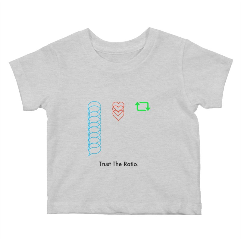 Trust The Ratio Kids Baby T-Shirt by Not Bad Tees