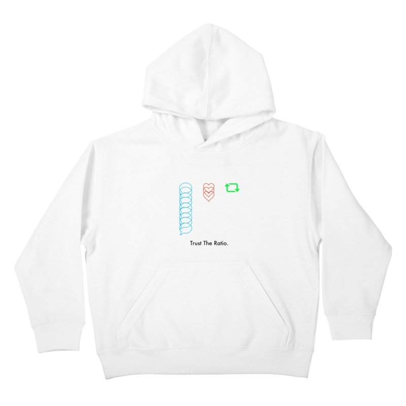 Trust The Ratio Kids Pullover Hoody by NotBadTees's Artist Shop