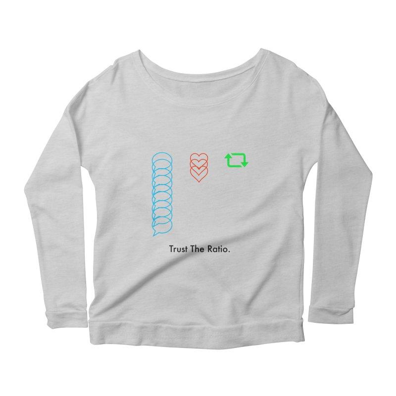 Trust The Ratio Women's Scoop Neck Longsleeve T-Shirt by NotBadTees's Artist Shop