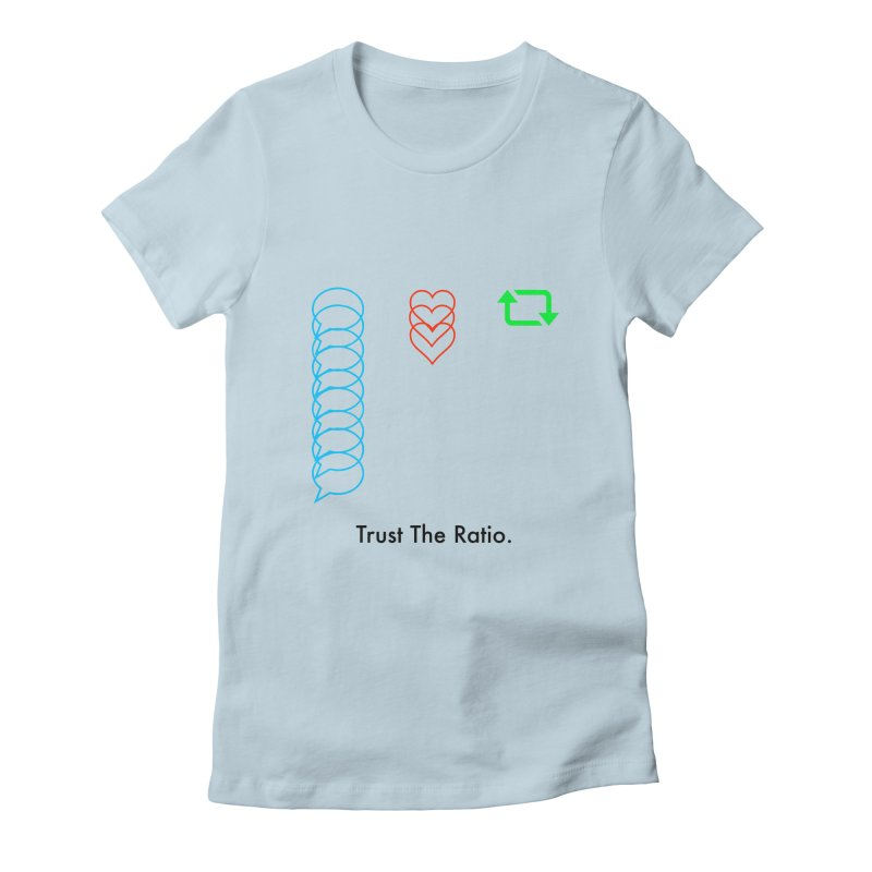 Trust The Ratio Women's Fitted T-Shirt by NotBadTees's Artist Shop