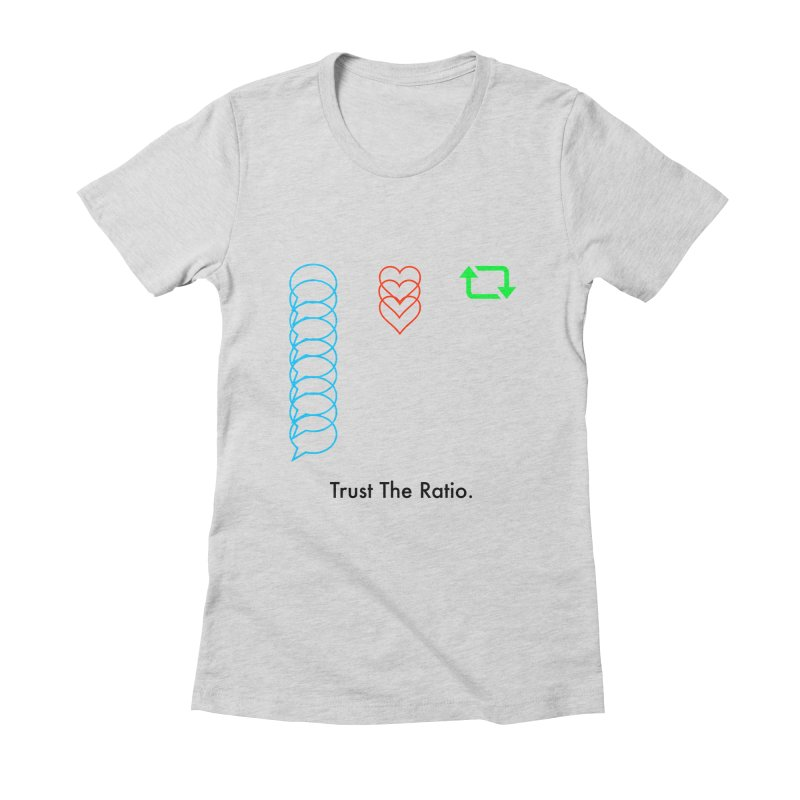Trust The Ratio Women's Fitted T-Shirt by Not Bad Tees