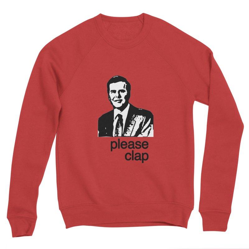 Please Clap Women's Sponge Fleece Sweatshirt by Not Bad Tees