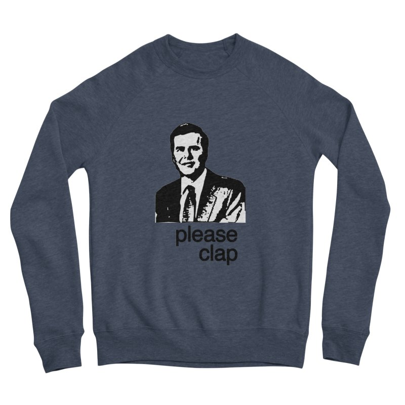 Please Clap Men's Sponge Fleece Sweatshirt by Not Bad Tees