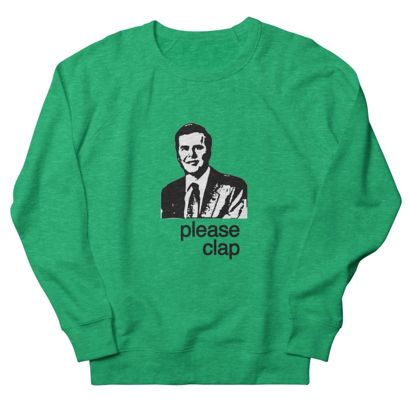 Please Clap Men's French Terry Sweatshirt by Not Bad Tees