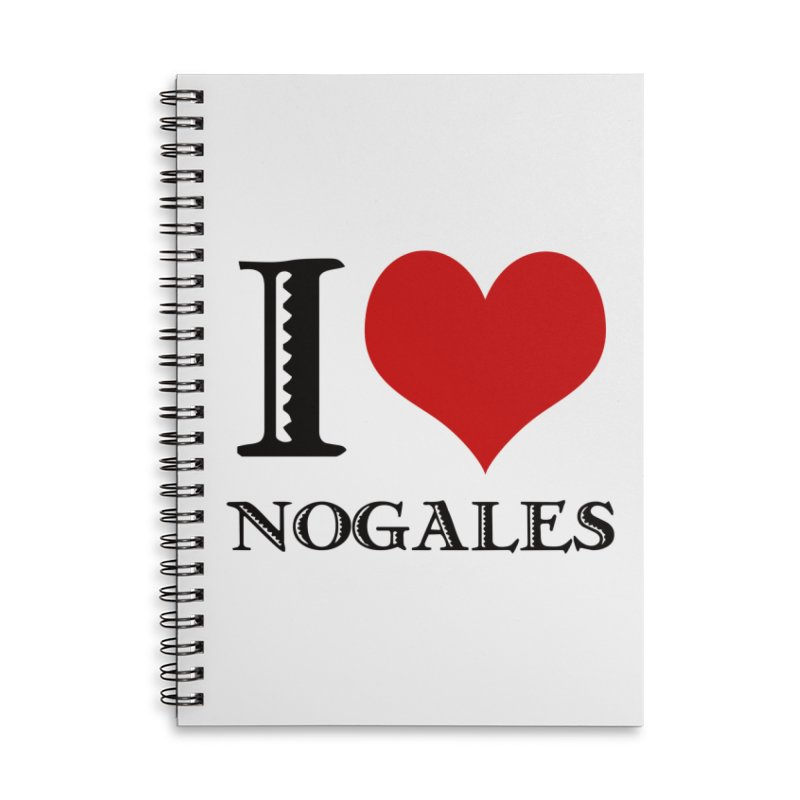 I Love Nogales (heart) Accessories Notebook by Nuttshaw Studios