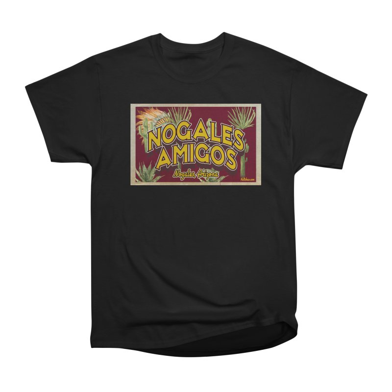 Nogales Amigos, Nogales, Arizona Women's Heavyweight Unisex T-Shirt by Nuttshaw Studios