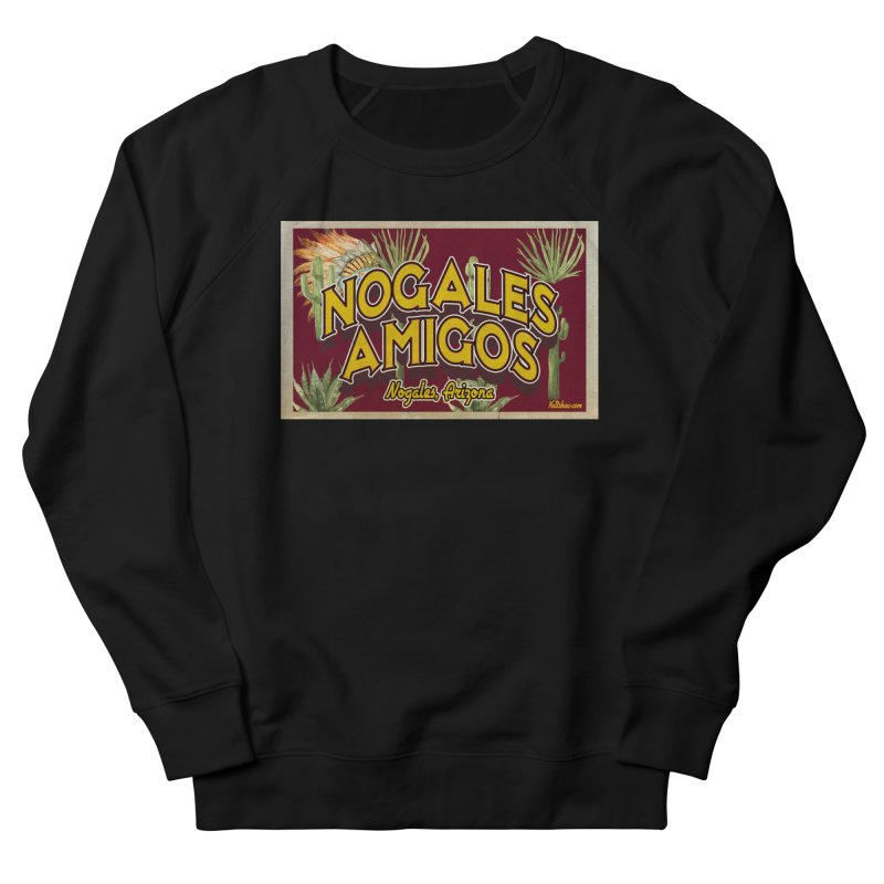 Nogales Amigos, Nogales, Arizona Men's French Terry Sweatshirt by Nuttshaw Studios