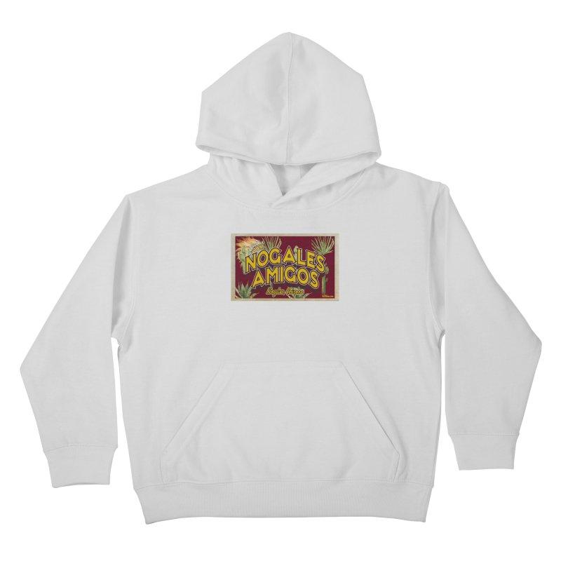 Nogales Amigos, Nogales, Arizona Kids Pullover Hoody by Nuttshaw Studios