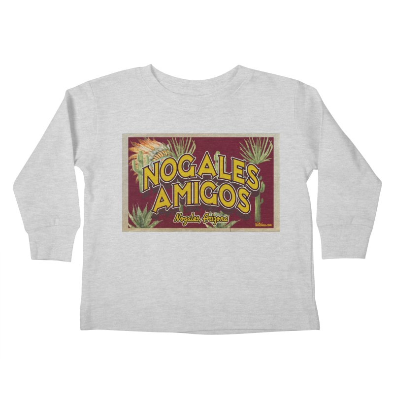 Nogales Amigos, Nogales, Arizona Kids Toddler Longsleeve T-Shirt by Nuttshaw Studios
