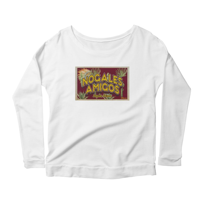 Nogales Amigos, Nogales, Arizona Women's Scoop Neck Longsleeve T-Shirt by Nuttshaw Studios