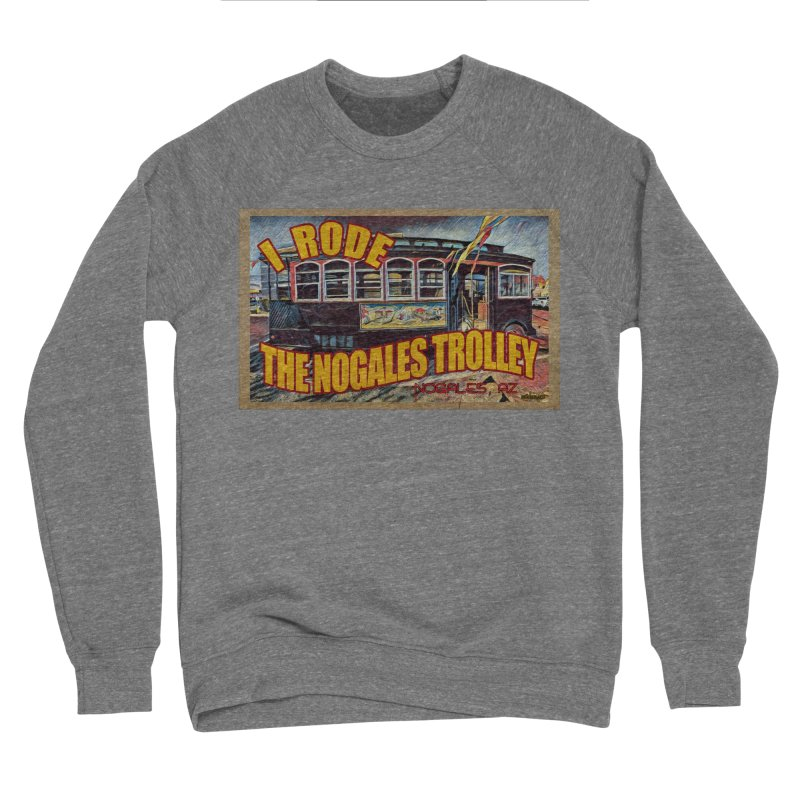 I Rode The Nogales Trolley (yellow) Women's Sweatshirt by Nuttshaw Studios