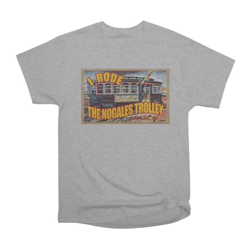 I Rode The Nogales Trolley (yellow) Women's Heavyweight Unisex T-Shirt by Nuttshaw Studios