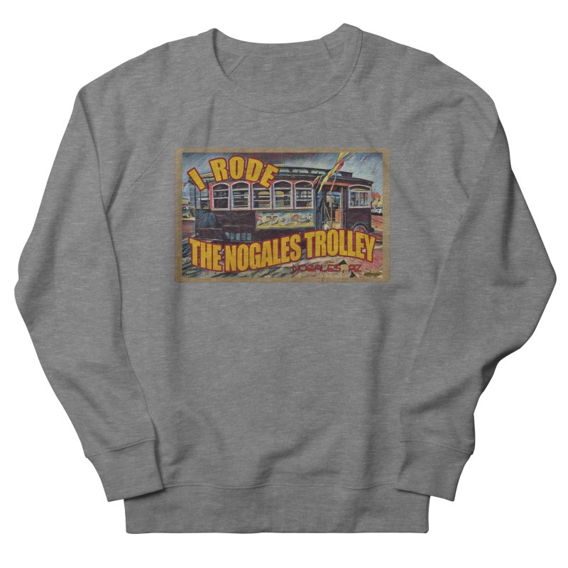 I Rode The Nogales Trolley (yellow) Women's French Terry Sweatshirt by Nuttshaw Studios