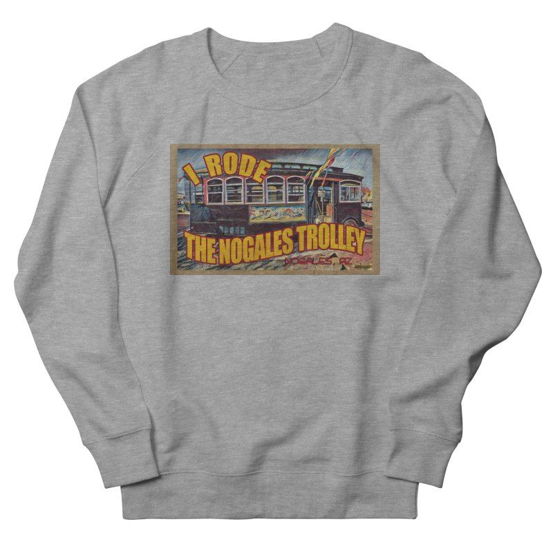 I Rode The Nogales Trolley (yellow) Men's French Terry Sweatshirt by Nuttshaw Studios
