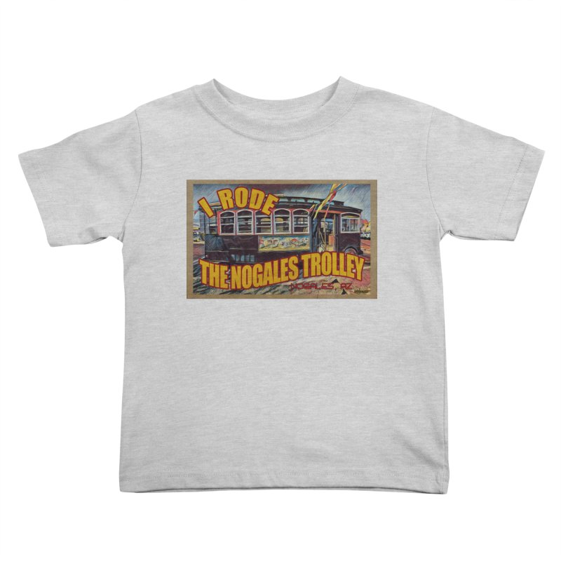 I Rode The Nogales Trolley (yellow) Kids Toddler T-Shirt by Nuttshaw Studios