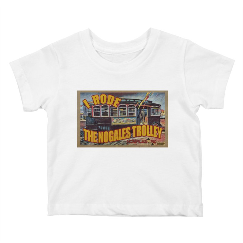 I Rode The Nogales Trolley (yellow) Kids Baby T-Shirt by Nuttshaw Studios