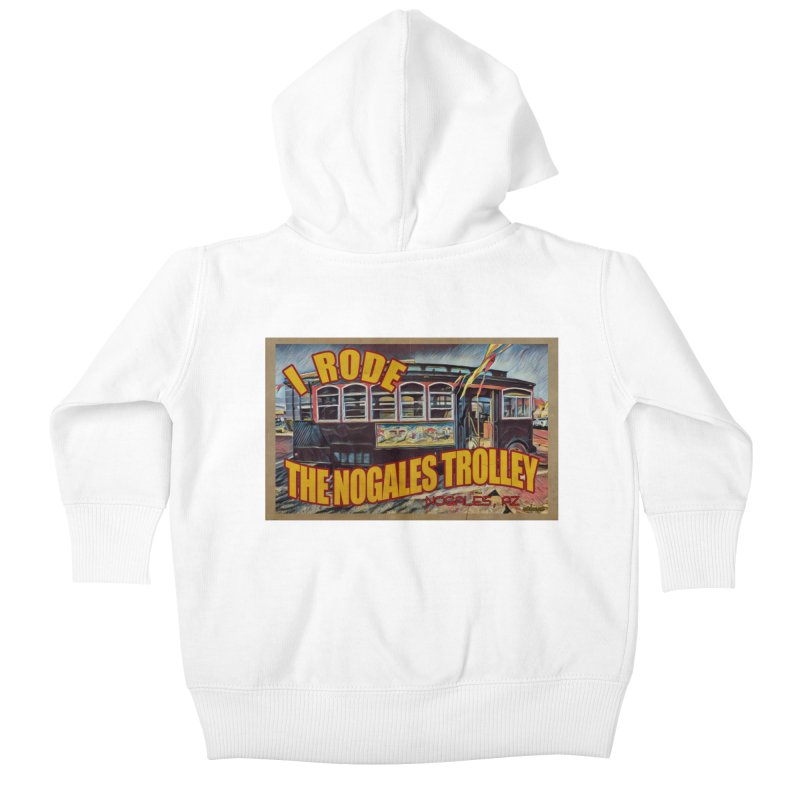 I Rode The Nogales Trolley (yellow) Kids Baby Zip-Up Hoody by Nuttshaw Studios
