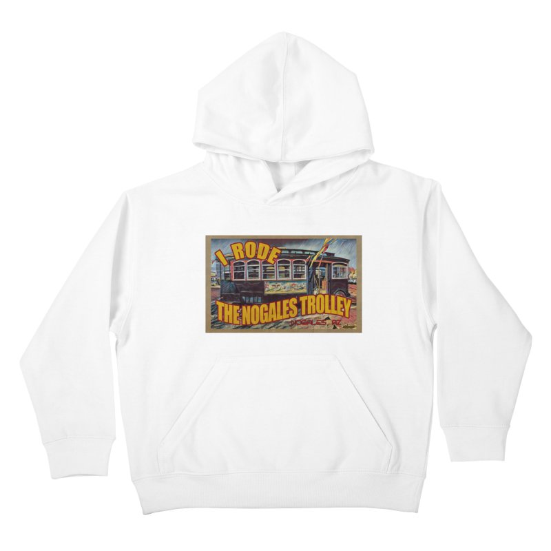 I Rode The Nogales Trolley (yellow) Kids Pullover Hoody by Nuttshaw Studios
