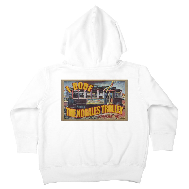 I Rode The Nogales Trolley (yellow) Kids Toddler Zip-Up Hoody by Nuttshaw Studios