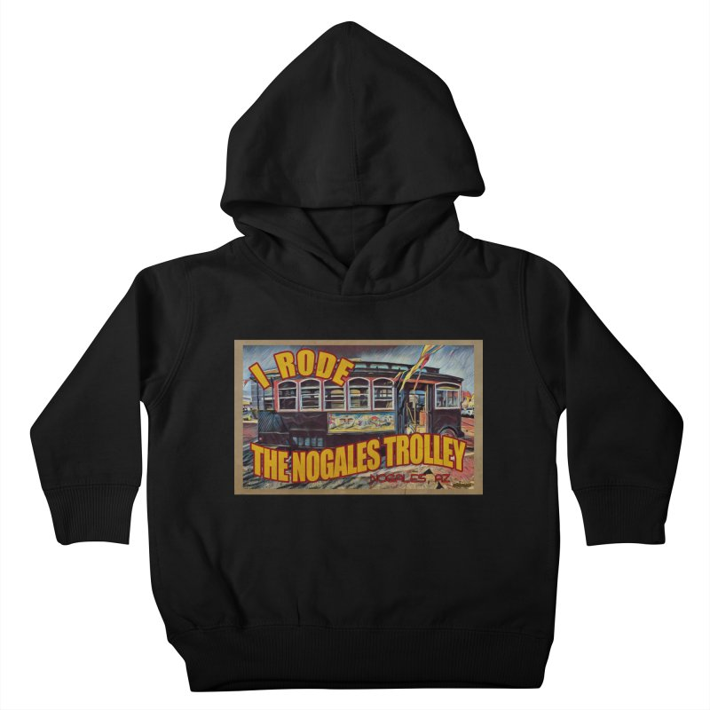 I Rode The Nogales Trolley (yellow) Kids Toddler Pullover Hoody by Nuttshaw Studios