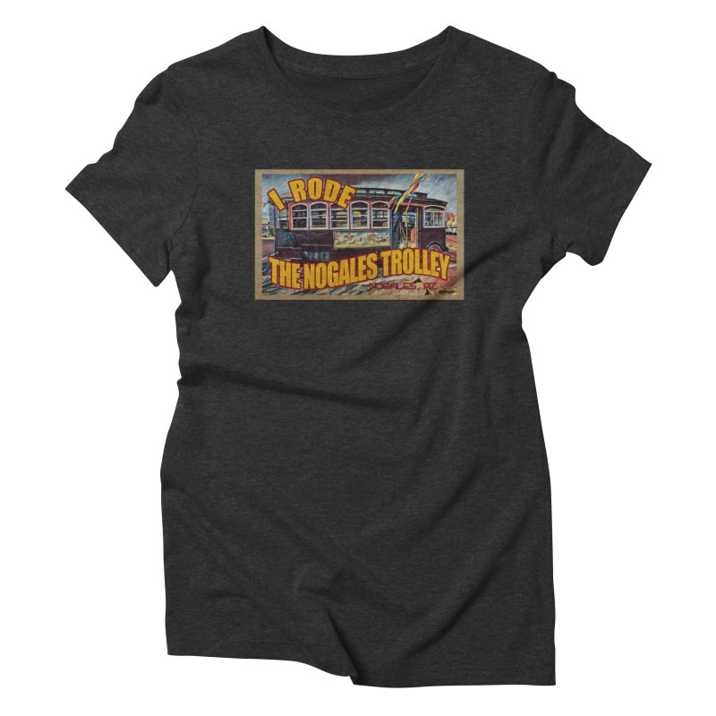 I Rode The Nogales Trolley (yellow) Women's Triblend T-Shirt by Nuttshaw Studios