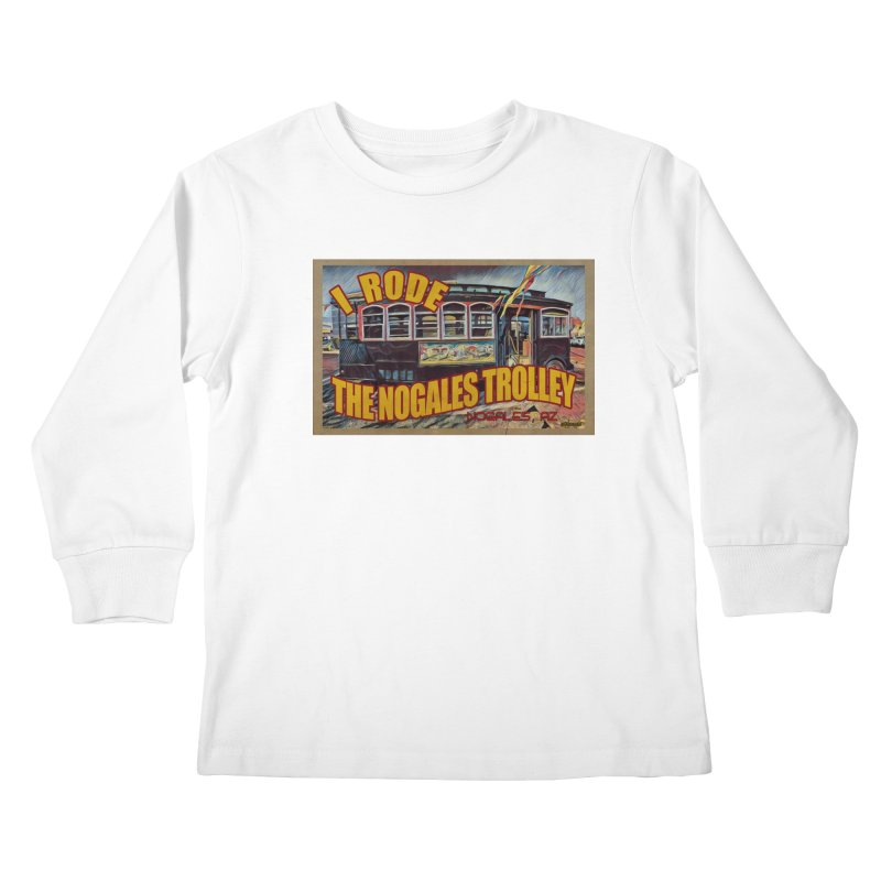 I Rode The Nogales Trolley (yellow) Kids Longsleeve T-Shirt by Nuttshaw Studios