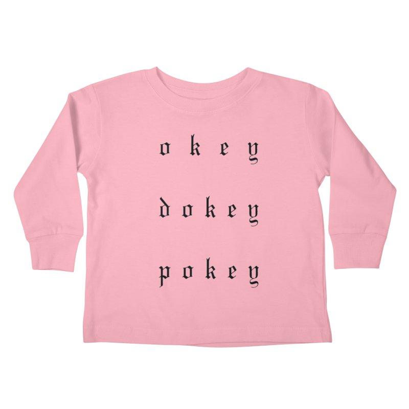 OkeyDokeyPokey Kids Toddler Longsleeve T-Shirt by ODP