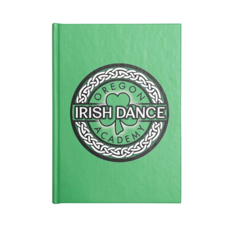 Back to School! (Special Release) Accessories Blank Journal Notebook by Oregon Irish Dance Academy