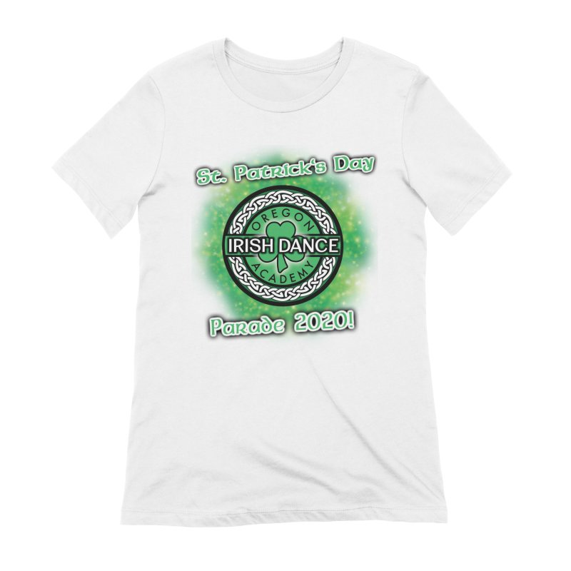 Parade 2020 (Special Release!) Women's Extra Soft T-Shirt by Oregon Irish Dance Academy