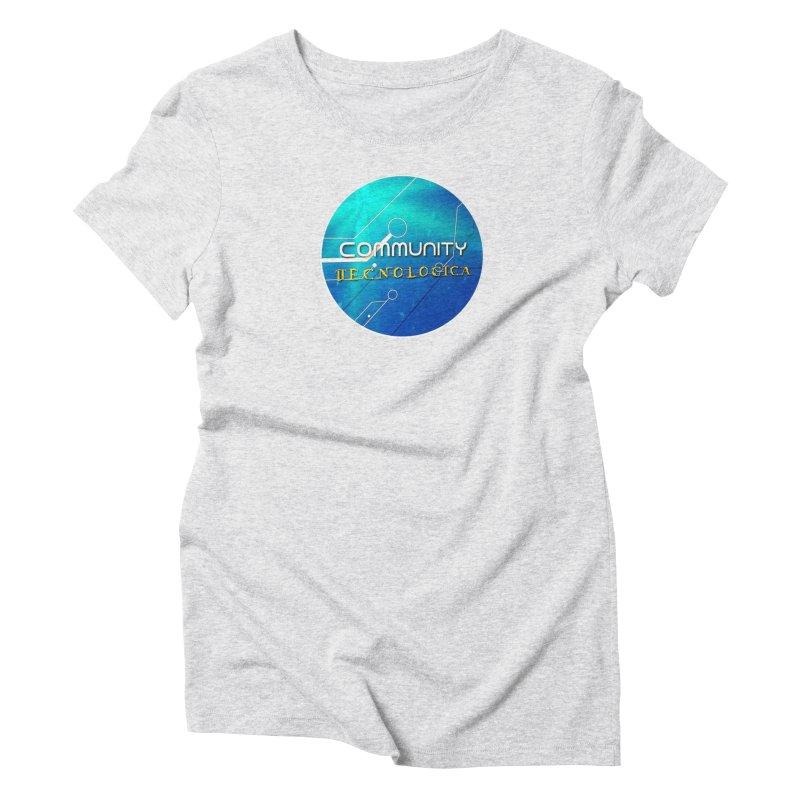 Community Tecnologica Women's Triblend T-Shirt by OTInetwork